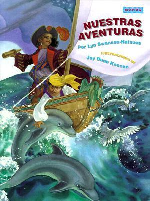 Nuestras Aventuras = Days of Adventure Lyn Swanson-Natsues