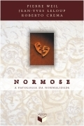 Normose - A Patologia da Normalidade  by  Pierre Weil
