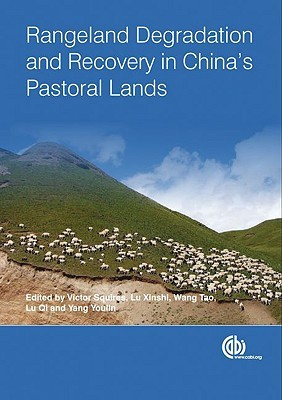 Rangeland Degradation and Recovery in Chinas Pastoral Lands V. Squires