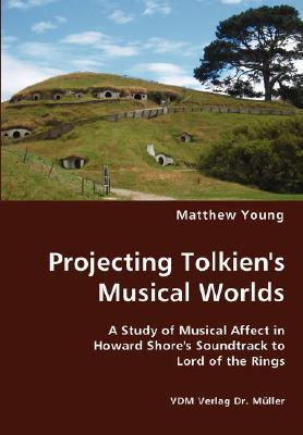 Projecting Tolkiens Musical Worlds  by  Matthew Young