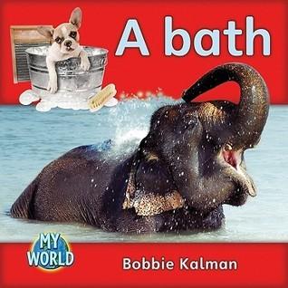 A Bath  by  Bobbie Kalman