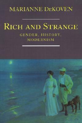Rich and Strange: Gender, History, Modernism Marianne DeKoven