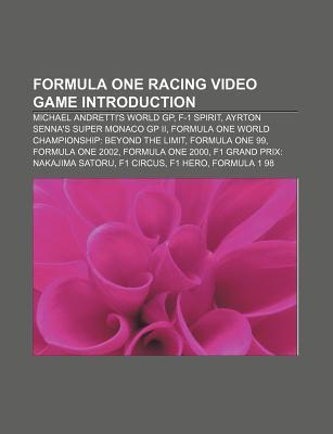 Formula One Racing Video Game Introduction: Michael Andrettis World GP, F-1 Spirit, Ayrton Sennas Super Monaco GP II Source Wikipedia