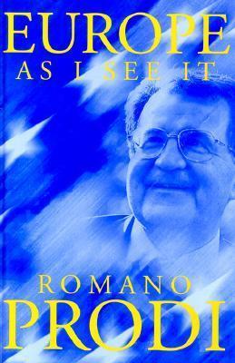 Europe as I See It  by  Romano Prodi