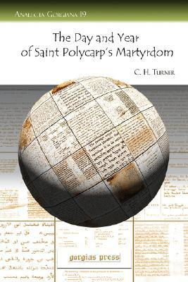 The Day and Year of Saint Polycarps Martyrdom C.H. Turner