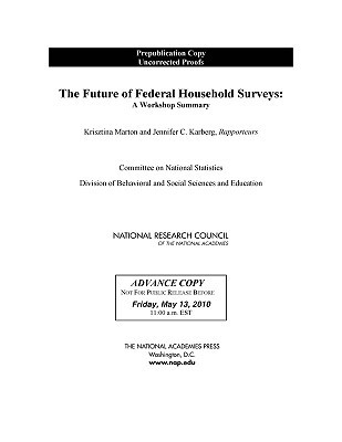 The Future of Federal Household Surveys: Summary of a Workshop  by  National Research Council