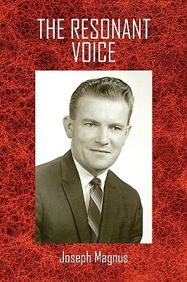 The Resonant Voice  by  Joseph Magnus