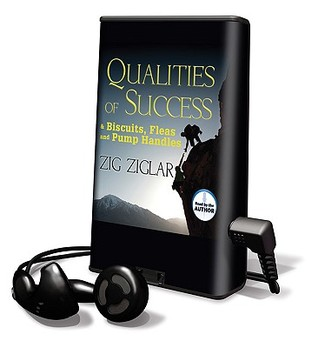Qualities of Success & Biscuits, Fleas and Pump Handles Zig Ziglar