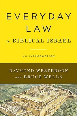 Everyday Law in Biblical Israel: An Introduction  by  Raymond Westbrook