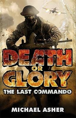 Death Or Glory I: The Last Commando (Death or Glory, #1) Michael Asher