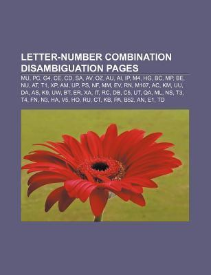 Letter-Number Combination Disambiguation Pages: Mu, PC, G4, Ce, CD, Sa, AV, Oz, Au, AI, IP, M4, Hg, BC, MP, Be, NU, AT, T1, XP, Am, Up, PS, Nf  by  Source Wikipedia