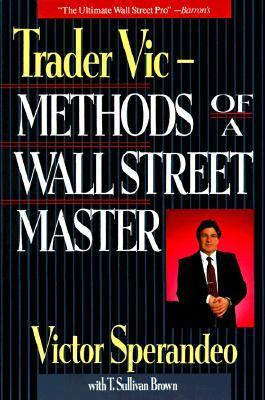 Trader Vic--Methods of a Wall Street Master Victor Sperandeo