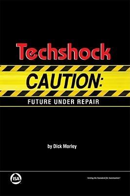 Techshock: Caution: Future Under Repair Dick Morley