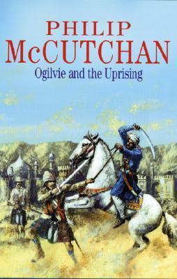 Ogilvie and the Uprising (James Ogilvie, #14) Philip McCutchan