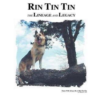 Rin Tin Tin: The Lineage and Legacy Daphne Hereford