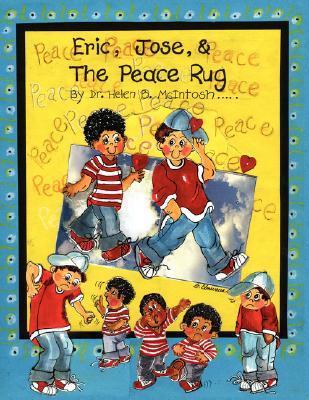 Eric, Jose, & the Peace Rug Helen B. McIntosh