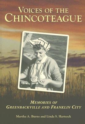 Voices of the Chincoteague: Memories of Greenbackville and Franklin City  by  Martha A. Burns