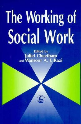 The Working of Social Work  by  Juliet Cheetham
