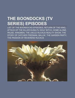The Boondocks (TV Series) Episodes: List of the Boondocks Episodes, Return of the King, Attack of the Killer Kung-Fu Wolf Bitch, Home Alone  by  Source Wikipedia