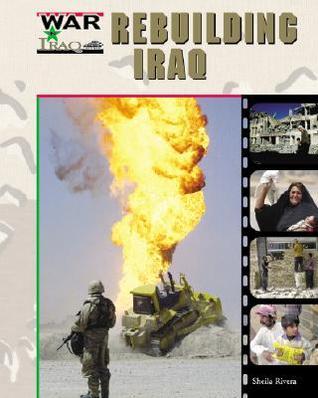 Rebuilding Iraq  by  Sheila Rivera