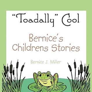 Bernices Childrens Stories  by  Bernice J. Miller