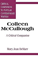 Colleen McCullough: A Critical Companion Mary Jean DeMarr