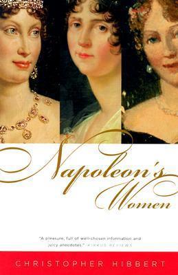 Napoleons Women Christopher Hibbert