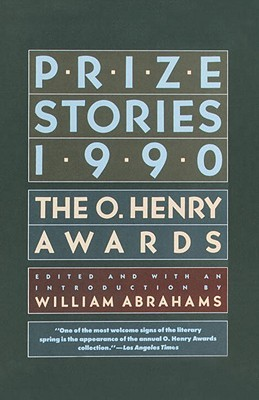 Prize Stories 1990: The O. Henry Awards  by  William Miller Abrahams