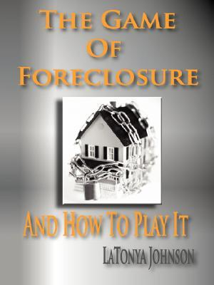 The Game of Foreclosure and How to Play It L. Johnson