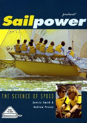 Sailpower: The Science of Speed Lawrie Smith