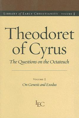 The Questions on the Octateuch: On Genesis and Exodus  by  Theodoret of Cyrus