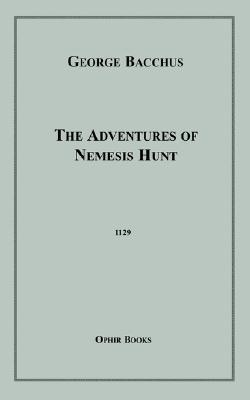 The Adventures of Nemesis Hunt  by  George Bacchus