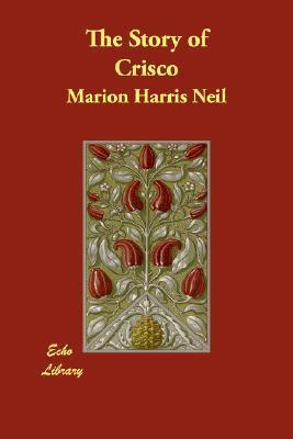 The Story of Crisco Marion Harris Neil
