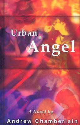 Urban Angel  by  Andrew J Chamberlain
