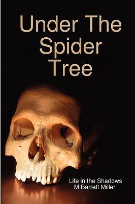 Under the Spider Tree M. Barrett Miller