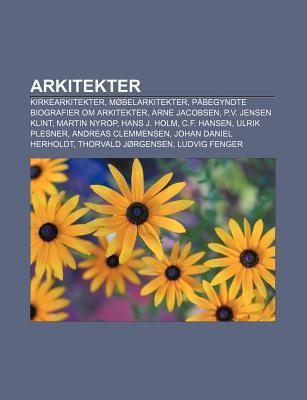 Arkitekter: Kirkearkitekter, M Belarkitekter, P Begyndte Biografier Om Arkitekter, Arne Jacobsen, P.V. Jensen Klint, Martin Nyrop, Source Wikipedia