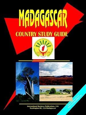 Madagascar Country Study Guide USA International Business Publications