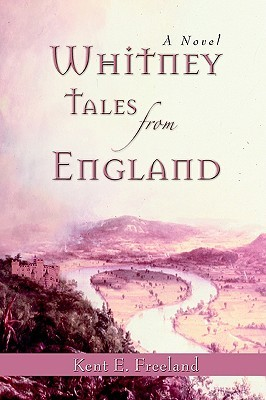 Whitney Tales from England Kent E. Freeland
