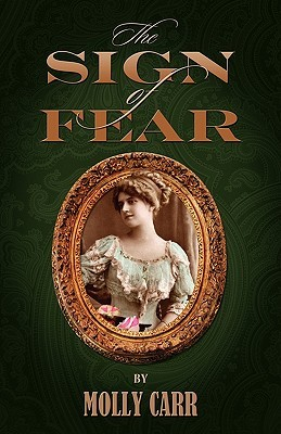 The Sign Of Fear   The Adventures Of Mrs.Watson With A Supporting Cast Including Sherlock Holmes, Dr.Watson And Moriarty  by  Molly Carr