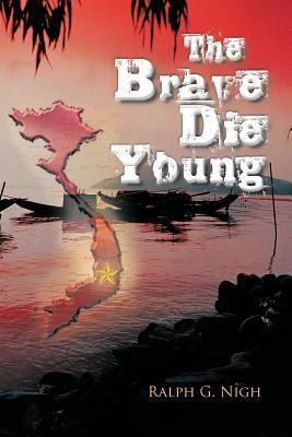 The Brave Die Young Ralph G. Nigh