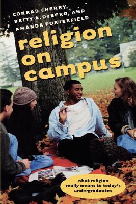Religion on Campus  by  Conrad Cherry