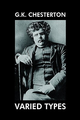 Varied Types: Essays On Literature  by  G.K. Chesterton