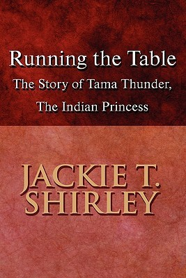 Running the Table  by  Jackie T. Shirley