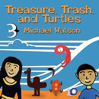 Treasure, Trash, and Turtles  by  Michael Watson