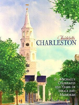 Faithfully Charleston  by  St Michaels Episcopal Church