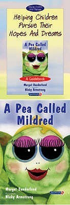 Helping Children Pursue Their Hopes and Dreams: And Pea Called Mildred  by  Margot Sunderland