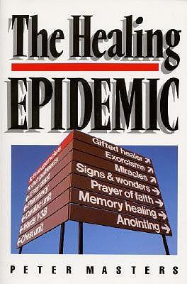 The Healing Epidemic Peter Masters