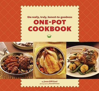 The Really, Truly, Honest-to-Goodness One-Pot Cookbook Jesse Ziff Cool