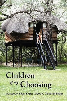 Children of My Choosing Bruce  Fraser
