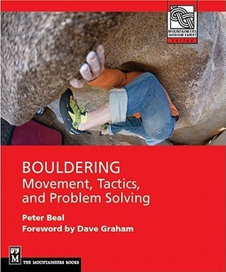 Bouldering: Movement, Tactics, and Problem Solving (Moes)  by  Peter Beal